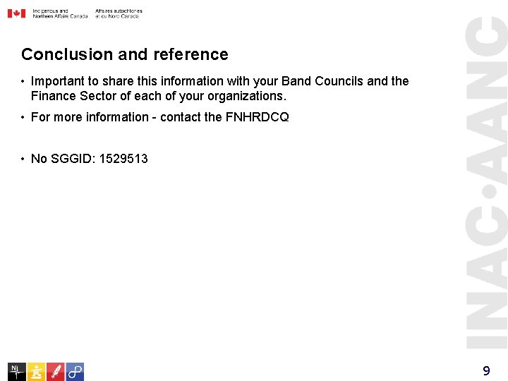 Conclusion and reference • Important to share this information with your Band Councils and