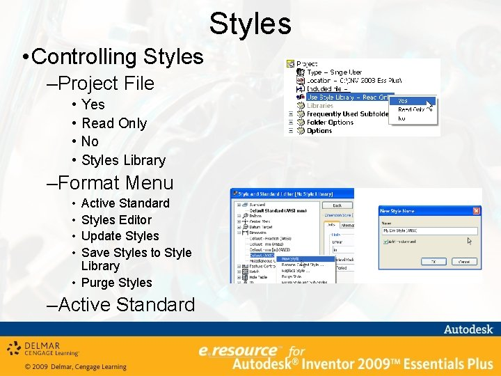 Styles • Controlling Styles –Project File • • Yes Read Only No Styles Library