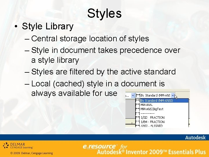 Styles • Style Library – Central storage location of styles – Style in document