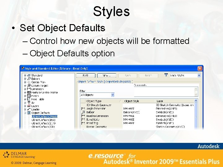 Styles • Set Object Defaults – Control how new objects will be formatted –
