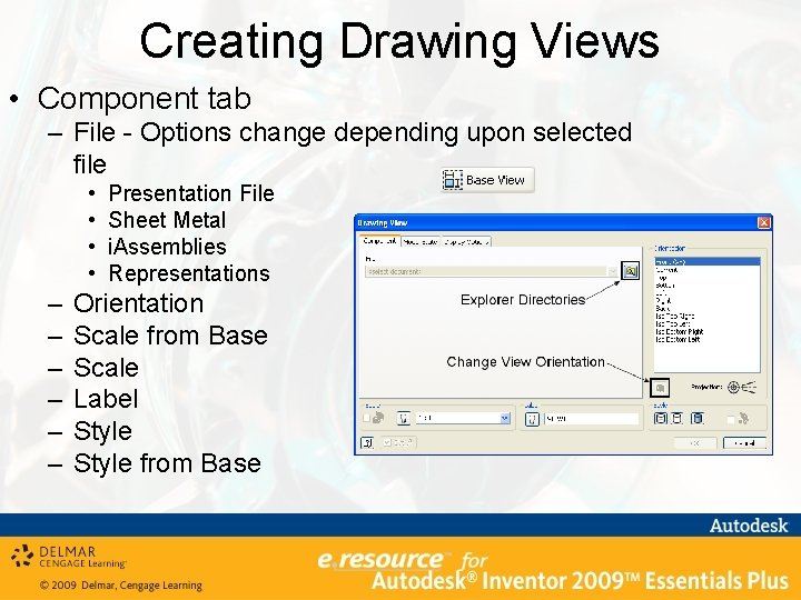 Creating Drawing Views • Component tab – File - Options change depending upon selected