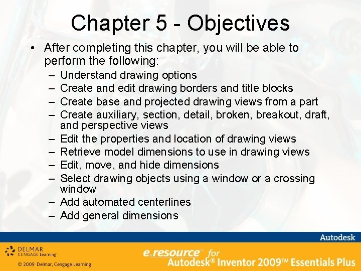 Chapter 5 - Objectives • After completing this chapter, you will be able to