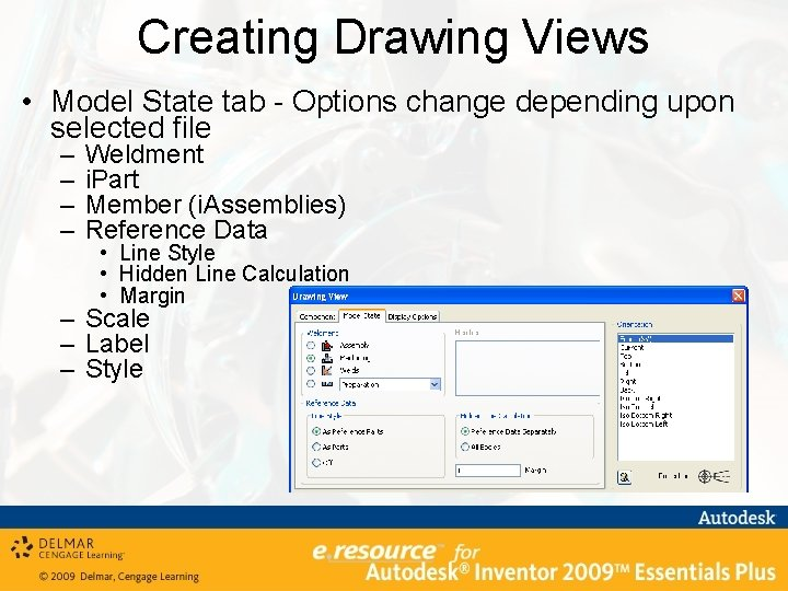 Creating Drawing Views • Model State tab - Options change depending upon selected file