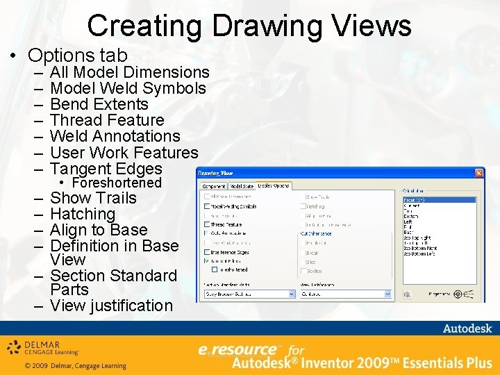 Creating Drawing Views • Options tab – – – All Model Dimensions Model Weld