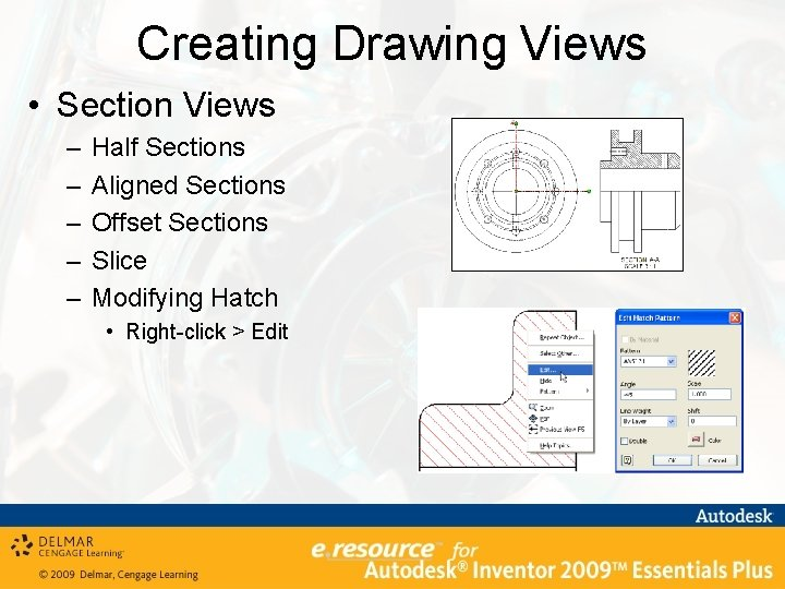 Creating Drawing Views • Section Views – – – Half Sections Aligned Sections Offset
