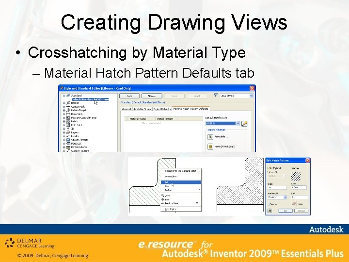 Creating Drawing Views • Crosshatching by Material Type – Material Hatch Pattern Defaults tab