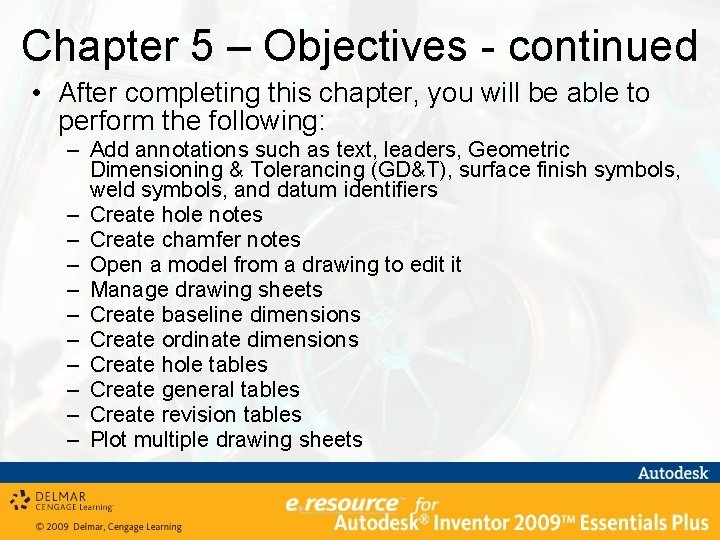Chapter 5 – Objectives - continued • After completing this chapter, you will be