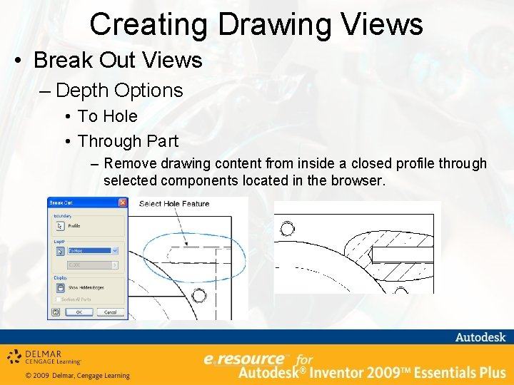 Creating Drawing Views • Break Out Views – Depth Options • To Hole •
