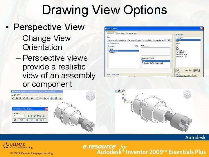 Drawing View Options • Perspective View – Change View Orientation – Perspective views provide