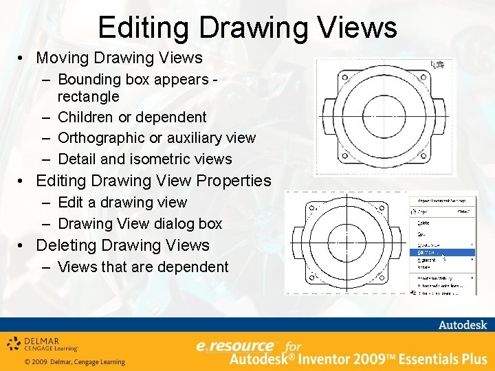 Editing Drawing Views • Moving Drawing Views – Bounding box appears rectangle – Children