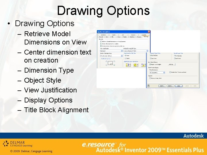 Drawing Options • Drawing Options – Retrieve Model Dimensions on View – Center dimension