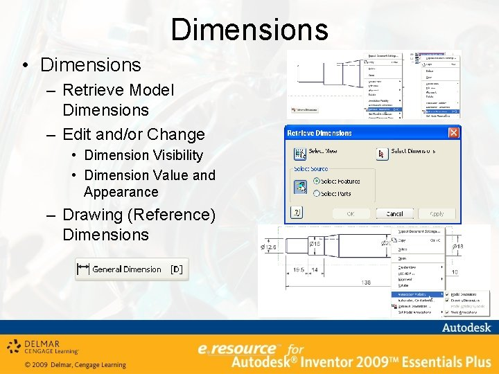 Dimensions • Dimensions – Retrieve Model Dimensions – Edit and/or Change • Dimension Visibility