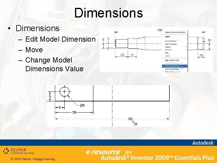 Dimensions • Dimensions – Edit Model Dimension – Move – Change Model Dimensions Value