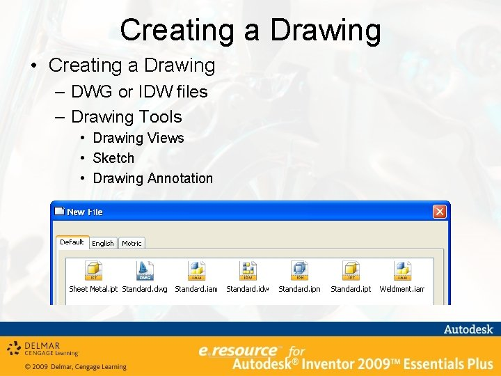 Creating a Drawing • Creating a Drawing – DWG or IDW files – Drawing