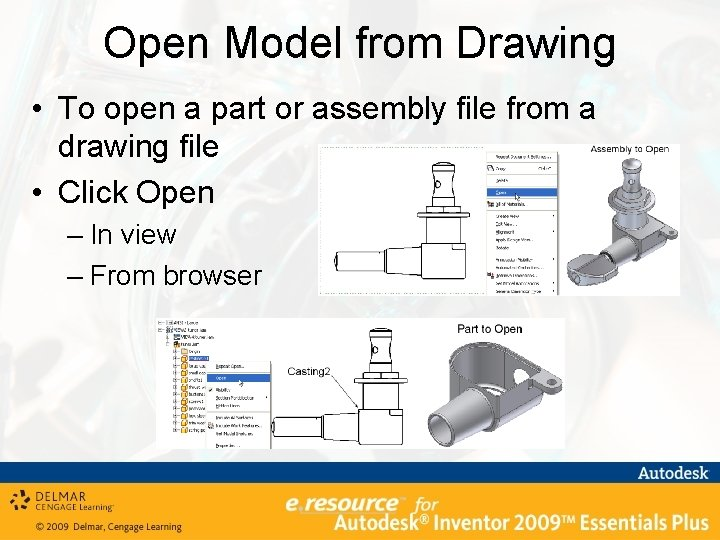 Open Model from Drawing • To open a part or assembly file from a