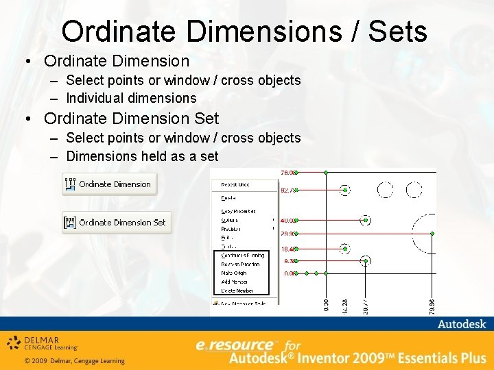 Ordinate Dimensions / Sets • Ordinate Dimension – Select points or window / cross