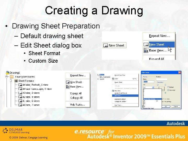 Creating a Drawing • Drawing Sheet Preparation – Default drawing sheet – Edit Sheet
