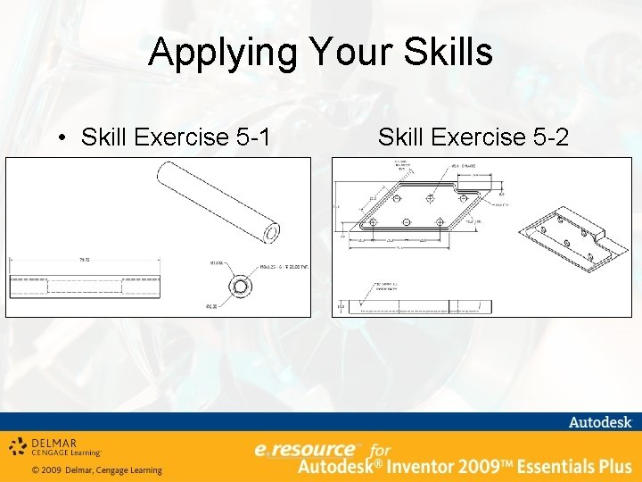 Applying Your Skills • Skill Exercise 5 -1 Skill Exercise 5 -2