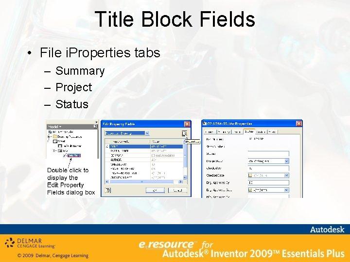 Title Block Fields • File i. Properties tabs – Summary – Project – Status
