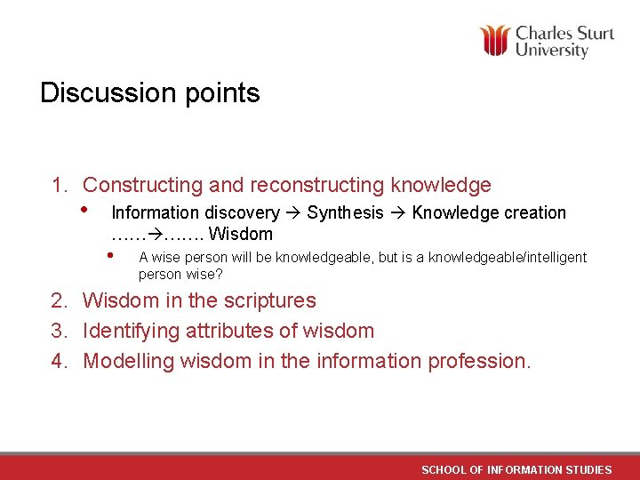 Discussion points 1. Constructing and reconstructing knowledge • Information discovery Synthesis Knowledge creation ……