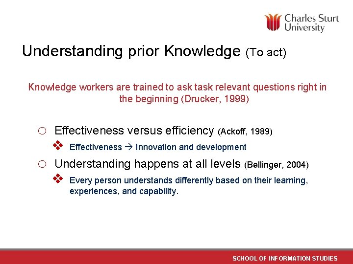 Understanding prior Knowledge (To act) Knowledge workers are trained to ask task relevant questions