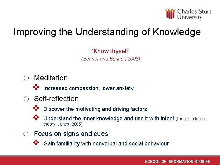 Improving the Understanding of Knowledge 'Know thyself' (Bennet and Bennet, 2008) o o o