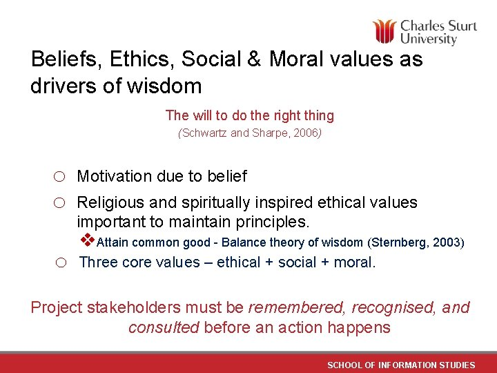 Beliefs, Ethics, Social & Moral values as drivers of wisdom The will to do