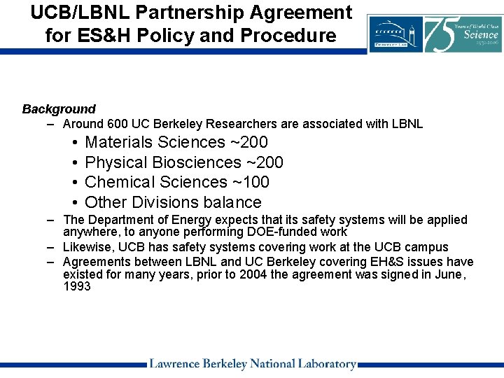 UCB/LBNL Partnership Agreement for ES&H Policy and Procedure Background – Around 600 UC Berkeley