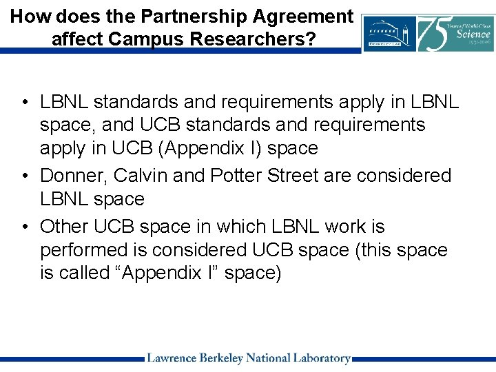 How does the Partnership Agreement affect Campus Researchers? • LBNL standards and requirements apply
