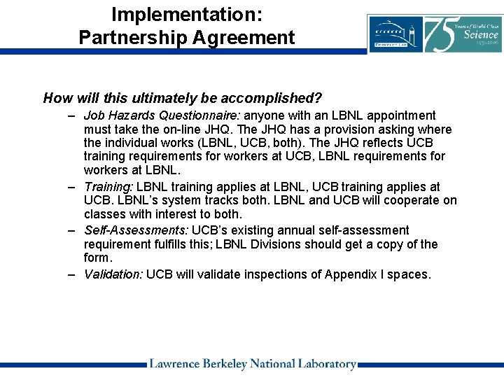Implementation: Partnership Agreement How will this ultimately be accomplished? – Job Hazards Questionnaire: anyone