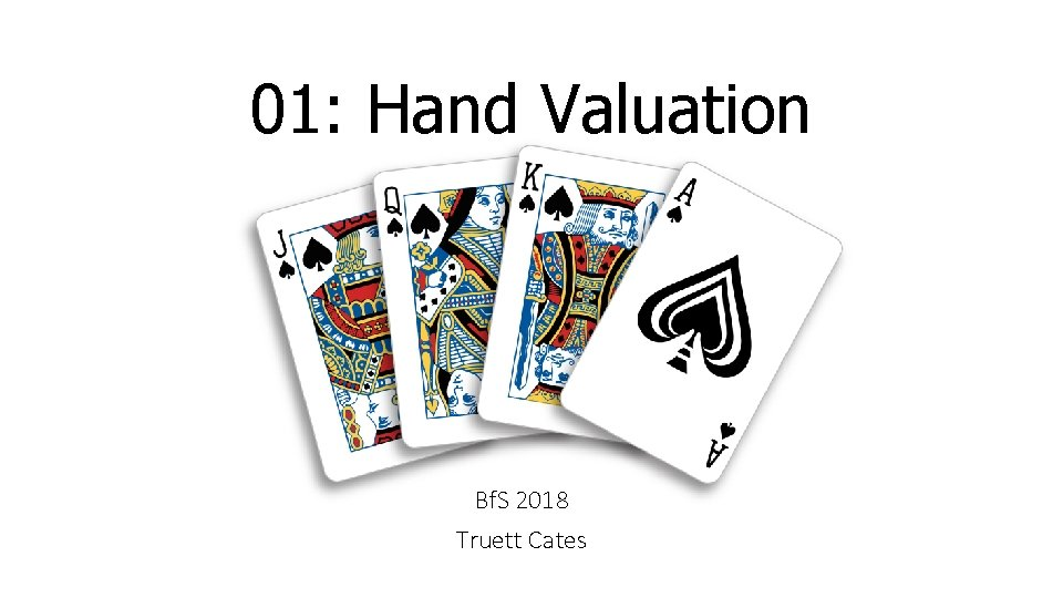 01: Hand Valuation Bf. S 2018 Truett Cates