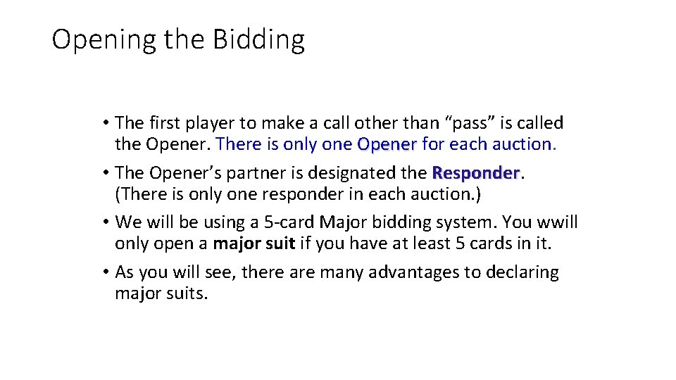 """Opening the Bidding • The first player to make a call other than """"pass"""""""