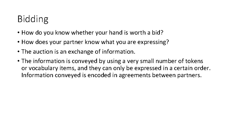 Bidding • How do you know whether your hand is worth a bid? •