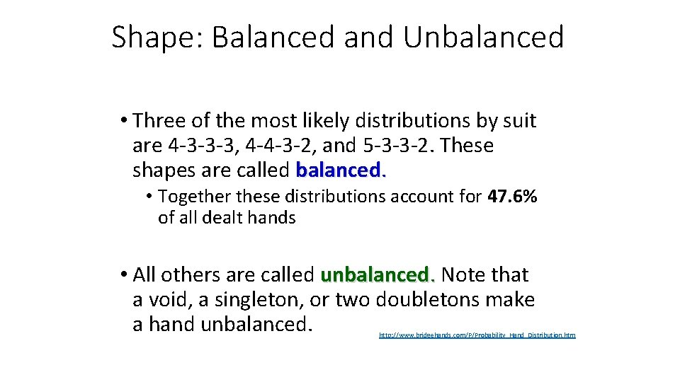 Shape: Balanced and Unbalanced • Three of the most likely distributions by suit are