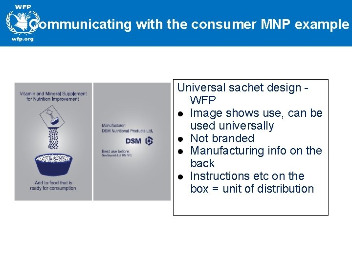 Communicating with the consumer MNP example Universal sachet design WFP l Image shows use,