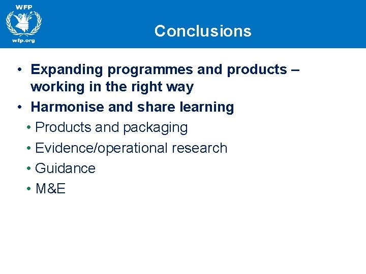Conclusions • Expanding programmes and products – working in the right way • Harmonise