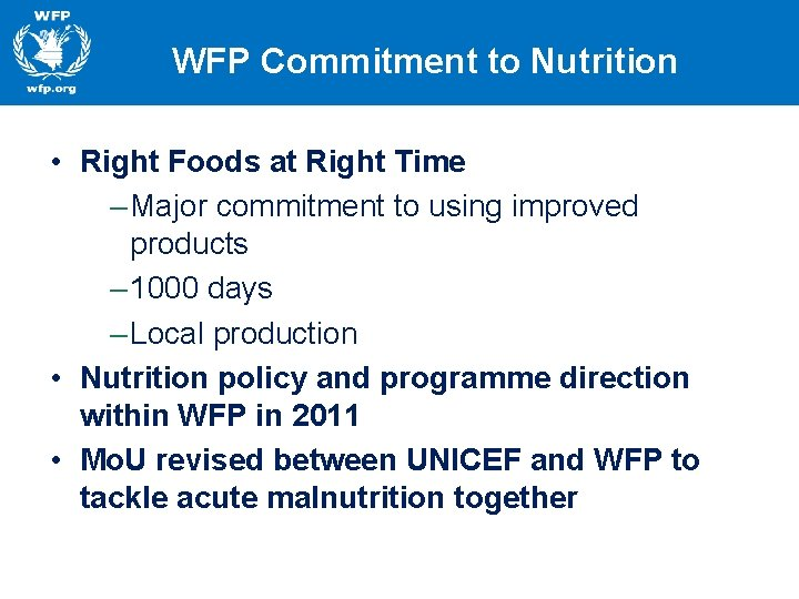 WFP Commitment to Nutrition • Right Foods at Right Time – Major commitment to