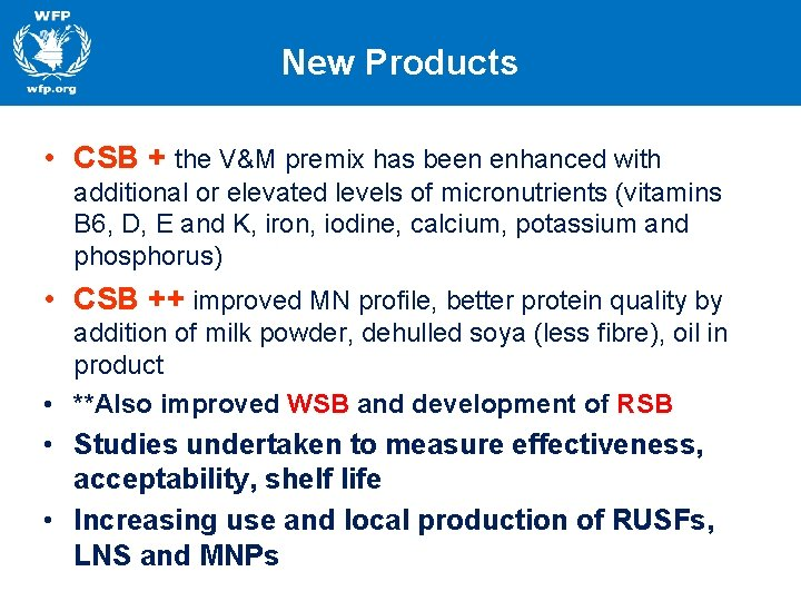 New Products • CSB + the V&M premix has been enhanced with additional or