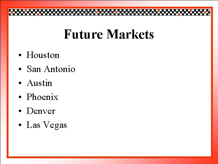 Click to edit Master title style Future Markets • • • Houston Click to