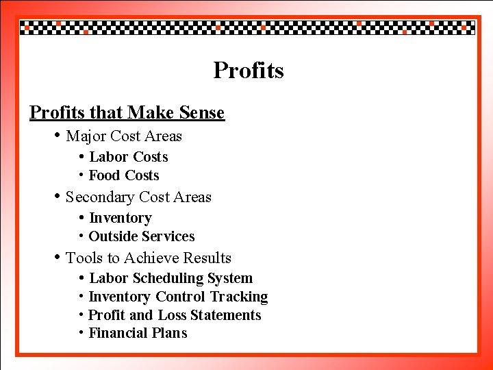 Click to edit. Profits Master title style Profits that Make Sense • • Click
