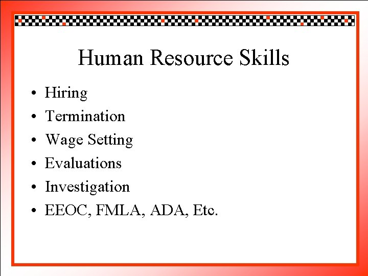 Click to edit Master title style Human Resource Skills • • • Hiringto edit