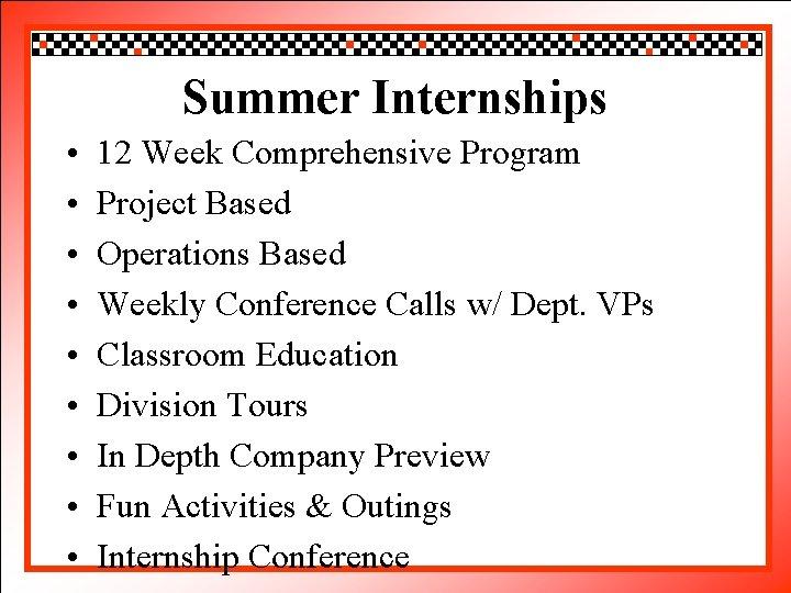 Summer Internships Click to edit Master title style • 12 Week Comprehensive Program •