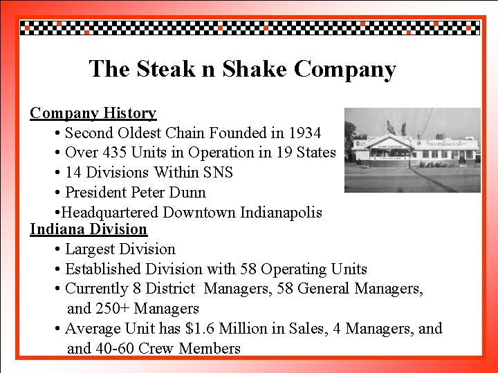 Click to edit Master title style The Steak n Shake Company History • •