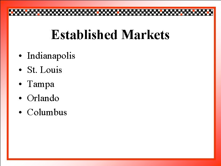 Click to edit Master title style Established Markets • • • Indianapolis Click to