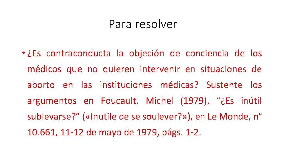 Para resolver • ¿Es contraconducta la objeción de conciencia de los médicos que no