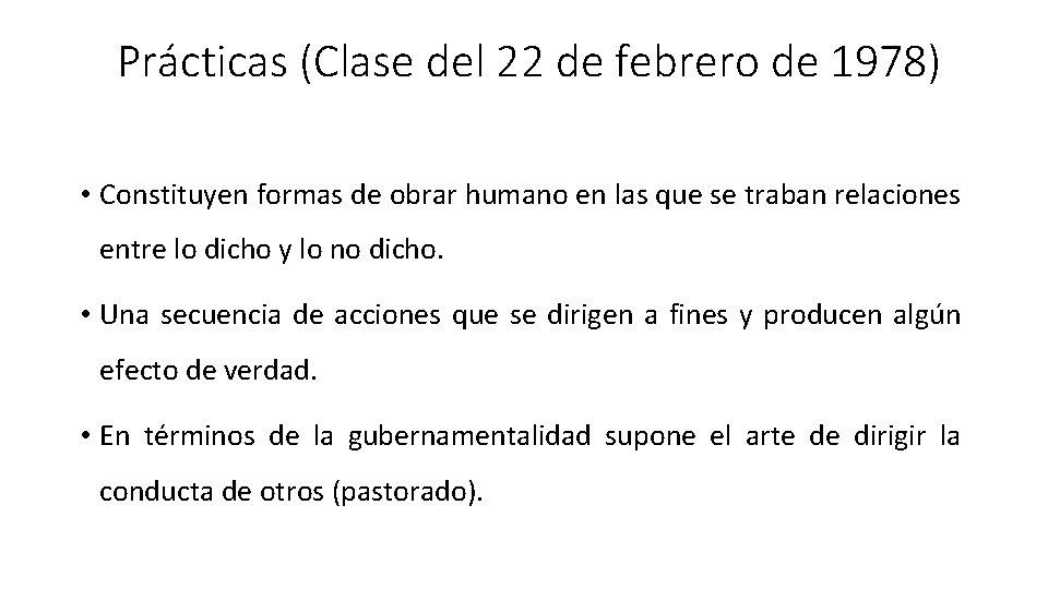 Prácticas (Clase del 22 de febrero de 1978) • Constituyen formas de obrar humano