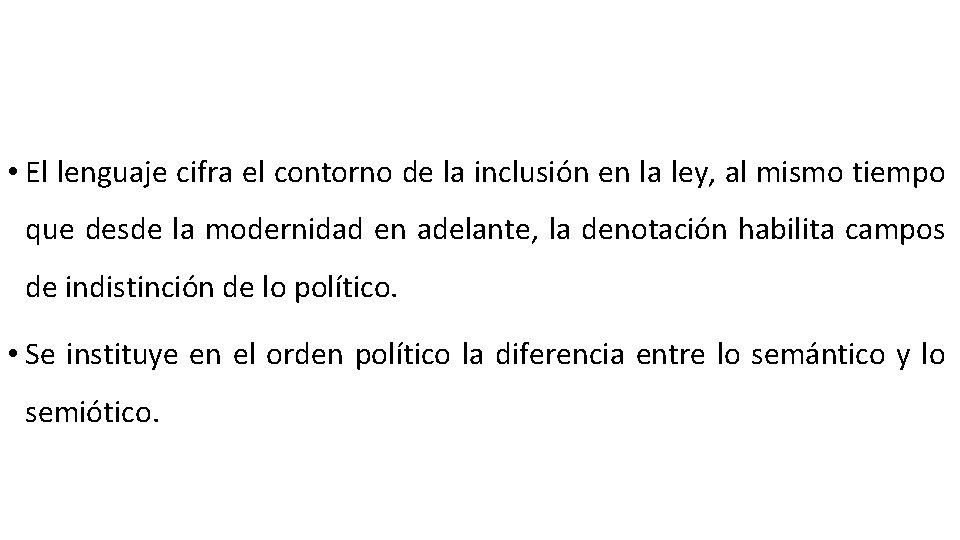 • El lenguaje cifra el contorno de la inclusión en la ley, al