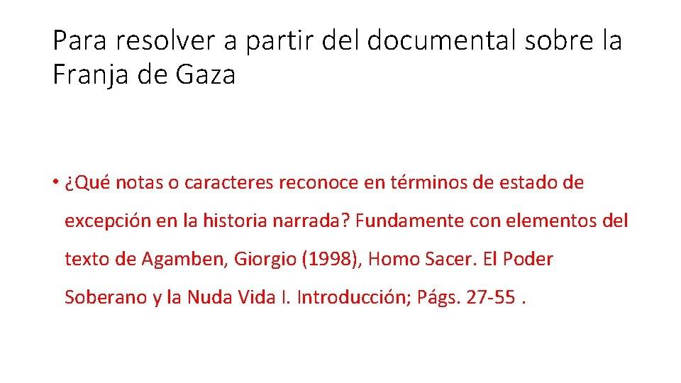 Para resolver a partir del documental sobre la Franja de Gaza • ¿Qué notas