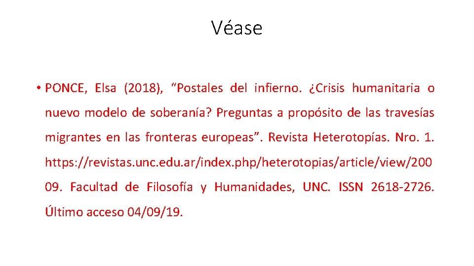 """Véase • PONCE, Elsa (2018), """"Postales del infierno. ¿Crisis humanitaria o nuevo modelo de"""