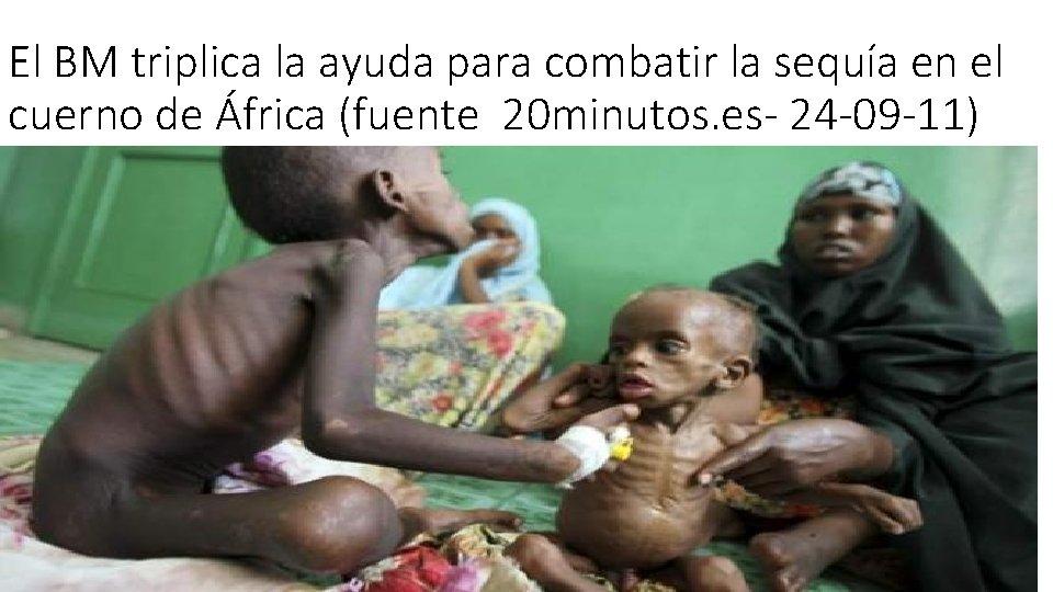 El BM triplica la ayuda para combatir la sequía en el cuerno de África